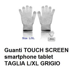 Guanti TOUCH SCREEN smartphone tablet TAGLIA L/XL GRIGIO