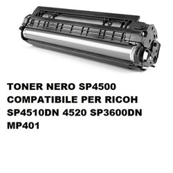 TONER NERO SP4500 COMPATIBILE PER RICOH SP4510DN 4520 SP3600DN MP401