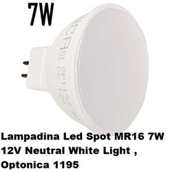 Lampadina Led Spot MR16 7W 12V Neutral White Light , Optonica 1195
