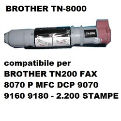 TN8000 toner compatibile per BROTHER TN200 FAX 8070 P MFC DCP 9070 9160 9180 - 2.200 PAGINE